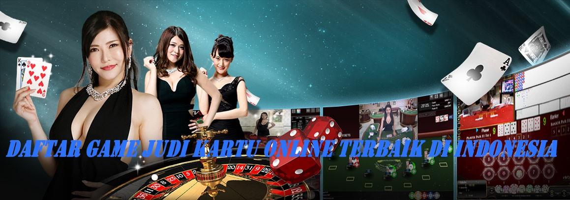 Daftar Game Judi Kartu Online Terbaik Di Indonesia